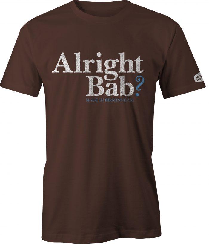 Alright Bab? Made In Birmingham t shirt in dark chocolate
