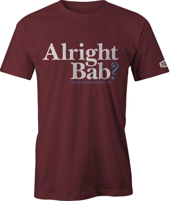 Alright Bab? Made In Birmingham t shirt in maroon