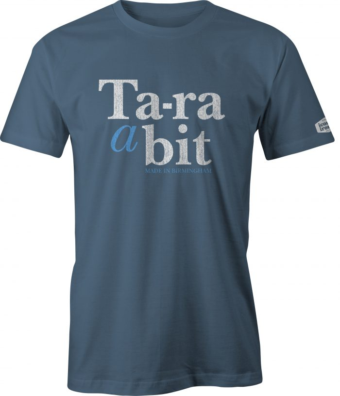 Ta-ra a bit Made In Birmingham t shirt in indigo blue