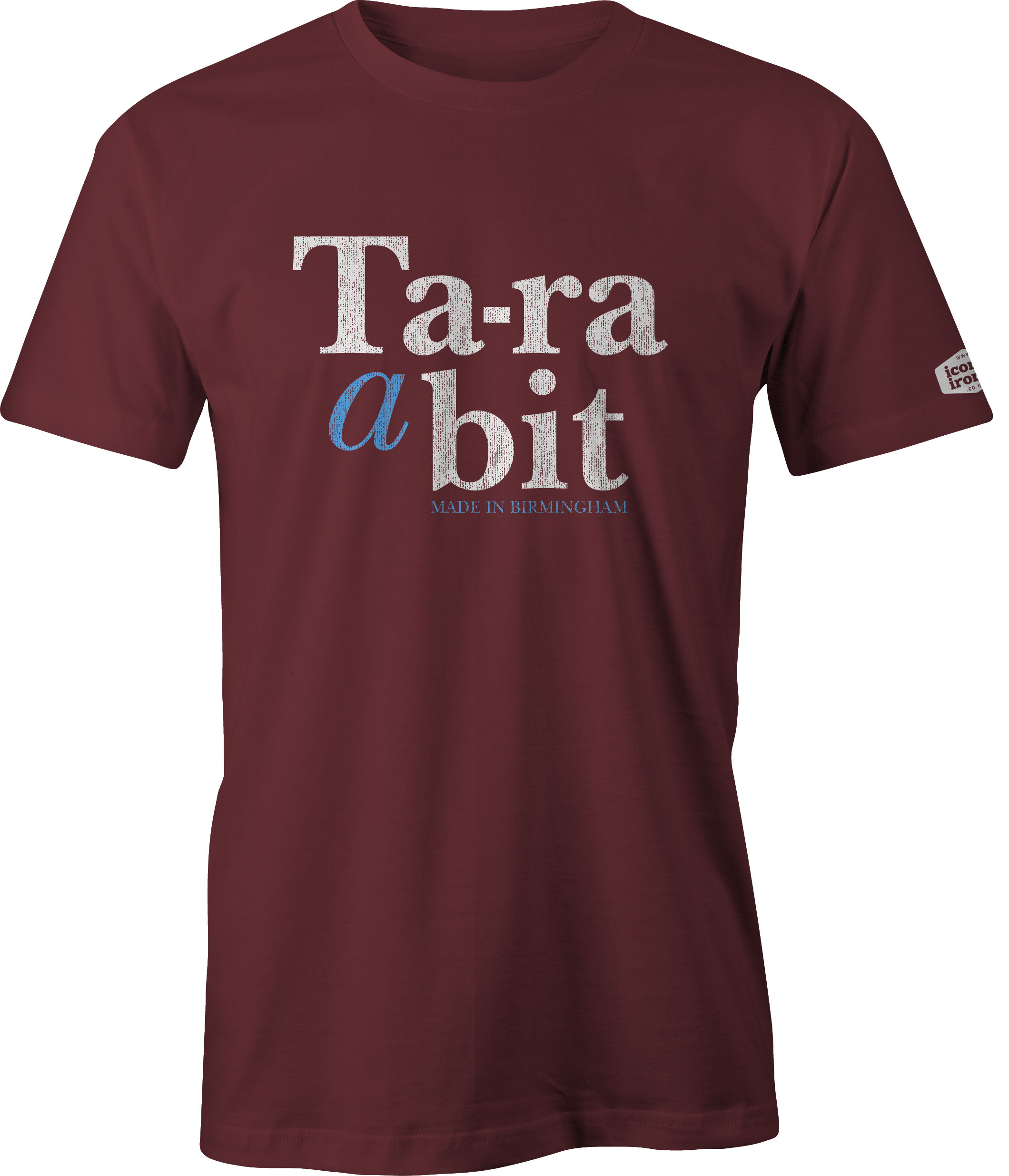Ta-ra a bit Made In Birmingham t shirt in maroon