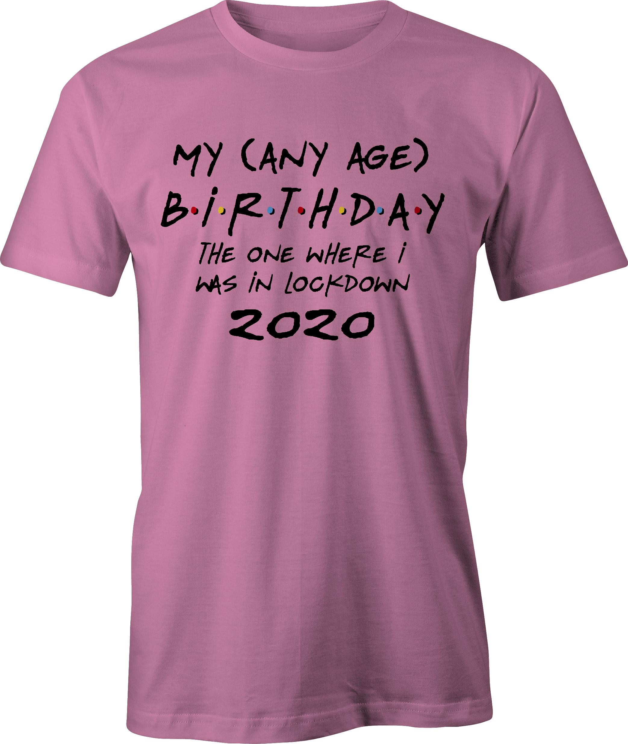 Any age birthday lockdown t-shirt - pin