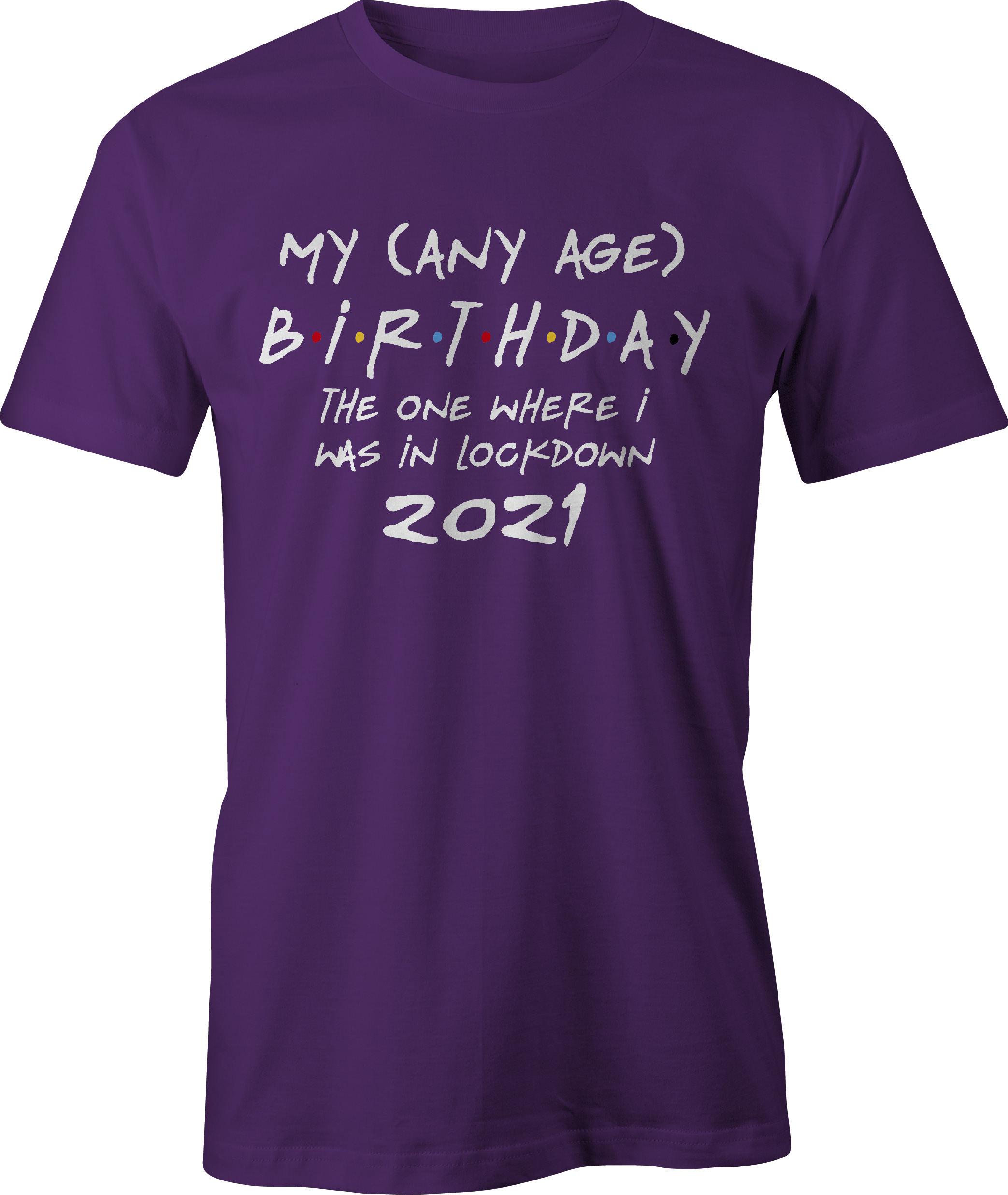Friends style any age birthday in lockdown t shirt in purple