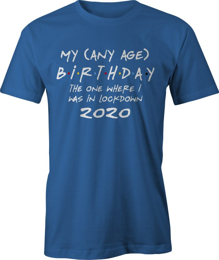 Any age birthday lockdown t-shirt - royal blue