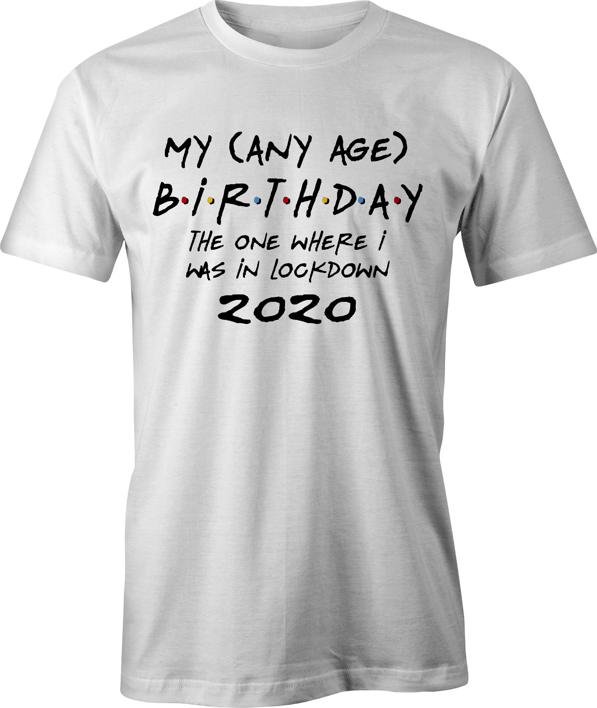 Any age birthday lockdown t-shirt - white