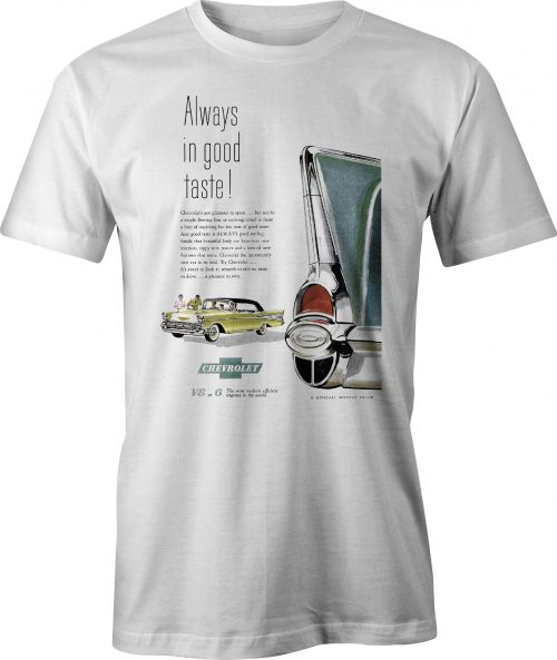57 Chevy 'Always in Good Taste' retro ad t shirt in white