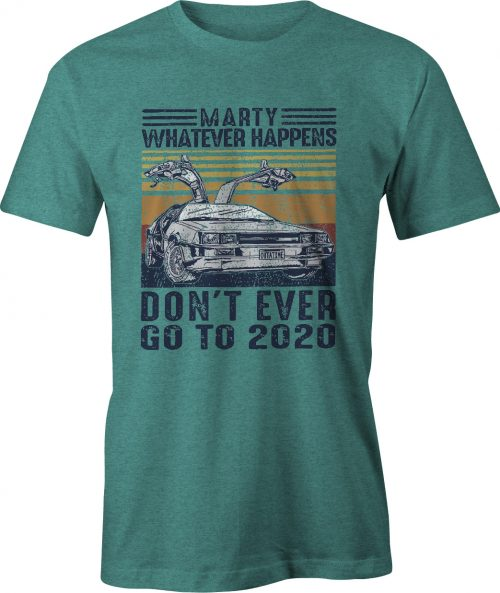 Back To The Future Don't Ever Go Back to 2021 T Shirt in antique jade