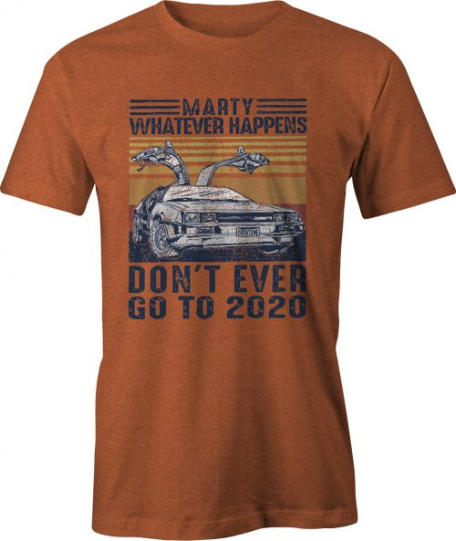 Back To The Future Don't Ever Go Back to 2021 T Shirt in antique orange