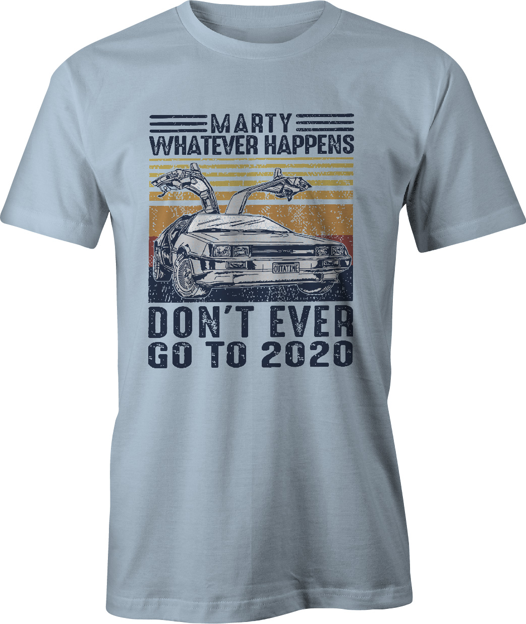 Back To The Future Don't Ever Go Back to 2021 T Shirt in light blue