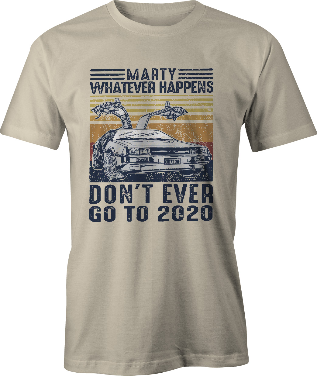 Back To The Future Don't Ever Go Back to 2021 T Shirt in sand